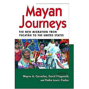 Maya resor: Nya migreringen från Yucatan till USA (kulturella och kreativa industrierna antologier Center för jämförande invandring studier, Ucsd) [illustrerad]