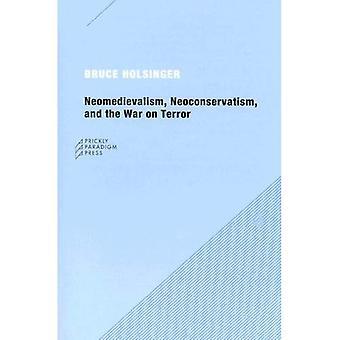 Neomedievalism, Neoconservatism och kriget mot terrorismen