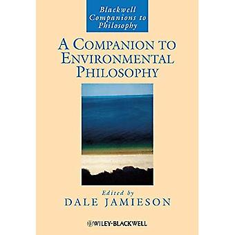 A Companion to Environmental Philosophy (Blackwell Companions to Philosophy)