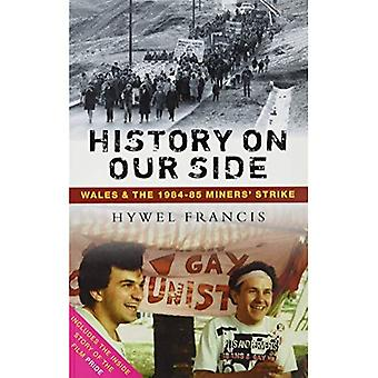 History on Our Side: Wales and the 1984-85 Miners' Strike (Paperback)