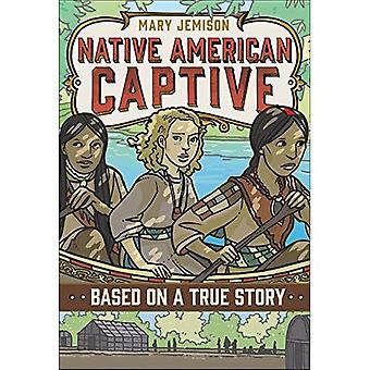 Mary Jemison: nativi americani Captive (basato su una storia vera)