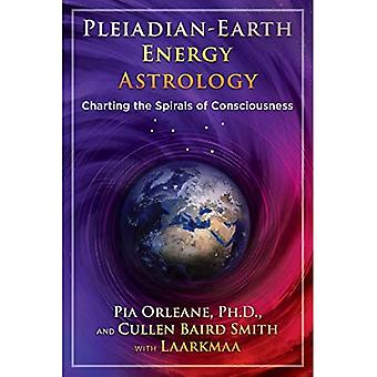 Pleiadian-Earth Energy Astrology: Charting the Spirals of Consciousness