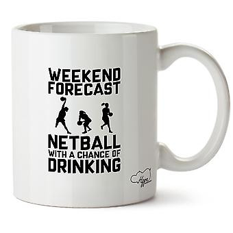 Hippowarehouse Weekend Forecast Netball With A Chance Of Drinking Printed Mug Cup Ceramic 10oz