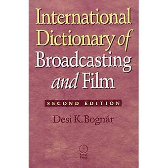 International Dictionary of Broadcasting and Film by Bognar & Desi K.