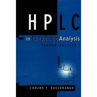 HPLC in Enzymatic Analysis by Rossomando & Edward F.