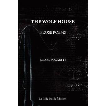 Het huis van de Wolf door Bogartte & J. Karl