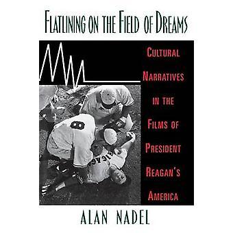 Flatlining on the Field of Dreams by Alan Nadel