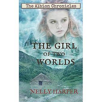 Das Mädchen von zwei Welten von Harper & Nelly