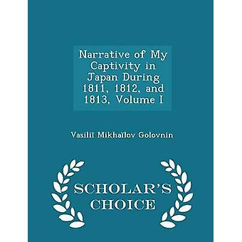 Récit de ma captivité en Japon pendant 1811 1812 et 1813 Volume édition choix universitaires par Golovnine & Vassili Mikhalov