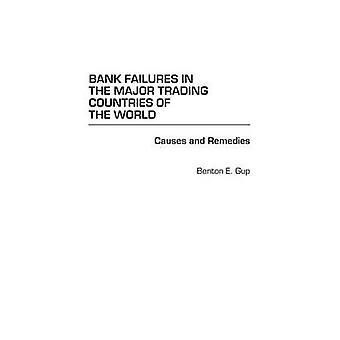 Fallimenti bancari nei paesi principali di Trading del mondo cause e rimedi di Gup & Benton