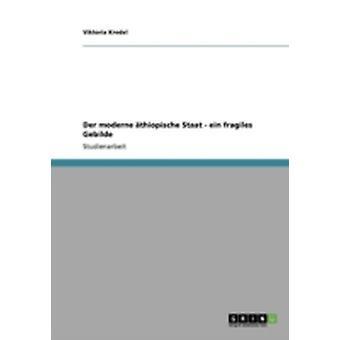 Der moderne thiopische Staat ein fragiles Gebilde da Viktoria & Kredel tedeschi