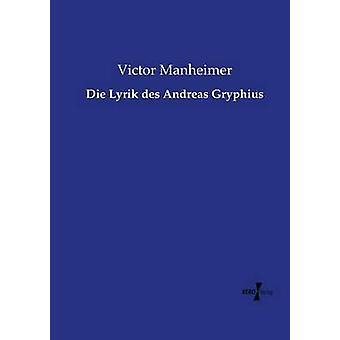 Die Lyrik des Andreas Gryphius av Manheimer & Victor