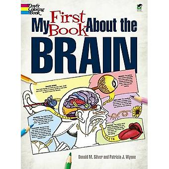 My First Book About the Brain by Patricia J. Wynne - 9780486490847 Bo