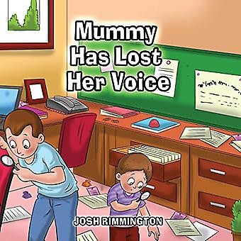 Mummy Has Lost Her Voice by Mummy Has Lost Her Voice - 9780646987620