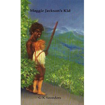 Maggie Jackson's Kid by G. K. Saunders - 9780855753184 Book