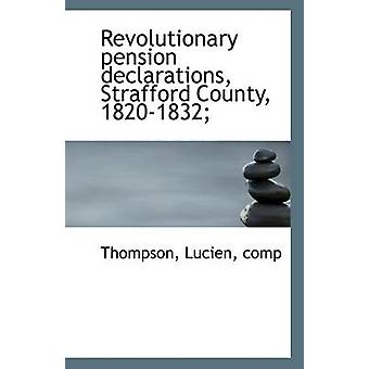 Revolutionary Pension Declarations - Strafford County - 1820-1832; by
