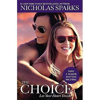 The Choice by Nicholas Sparks - 9781455588992 Book