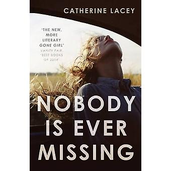 Nobody is Ever Missing by Catherine Lacey - 9781783780891 Book