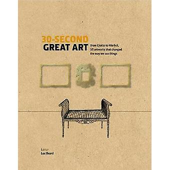 30-Second Great Art - From Masaccio to Matisse - 50 artworks that chan
