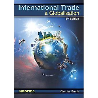 International Trade and Globalisation (5th edition) by Charles Smith