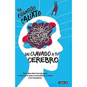 Un Clavado a Tu Cerebro / Take a Dive Into Your Brain by Eduardo Cali