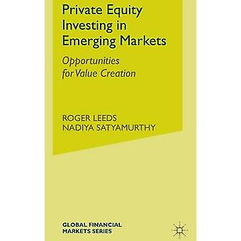 Private Equity Investing in Emerging Markets - Opportunities for Value