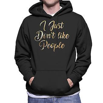 I Just Dont Like People Golden Foil Men's Hooded Sweatshirt
