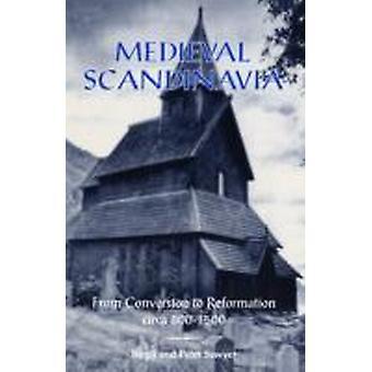 Medieval Scandinavia alkaen muuntaminen Reformation Circa 8001500 mennessä Birgit Sawyer & Peter Sawyer