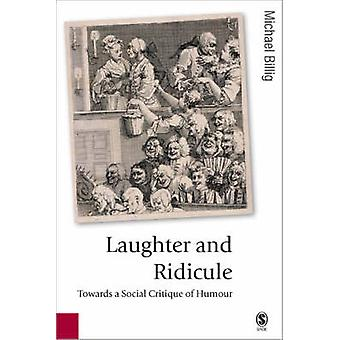 Laughter and Ridicule by Michael Billig