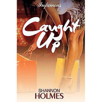 Caught Up - A Novel by Shannon Holmes - 9781617753749 Book
