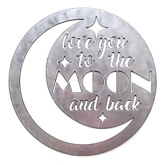 Love you to the moon and back - metal cut sign 18x18in