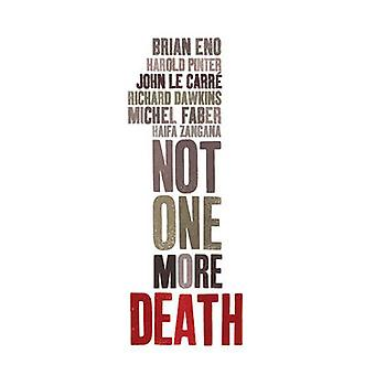 Not One More Death by John Le Carre - Richard Dawkins - Brian Eno - M
