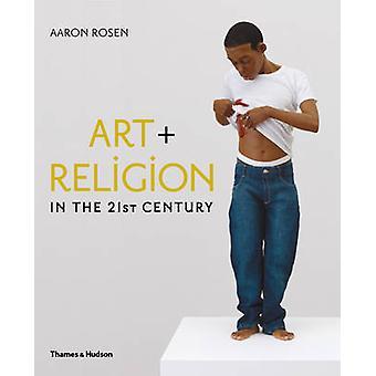 Art  Religion in the 21st Century by Aaron Rosen