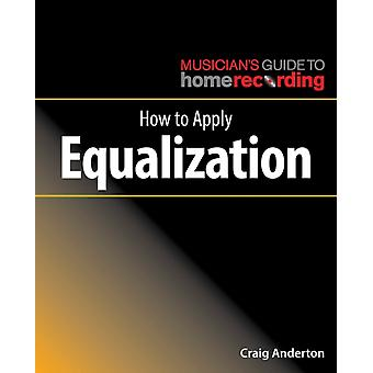 How to Apply Equalization by Craig Anderton