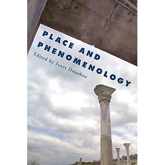 Place and Phenomenology by Janet Donohoe