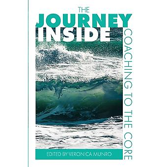 The Journey Inside Coaching to the Core by Munro & Veronica