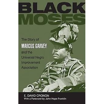 Black Moses The Story of Marcus Garvey and the Universal Negro Improvement Association by Cronon & Edmund David