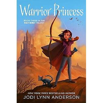 Warrior Princess by Jodi Lynn Anderson - 9781442495814 Book