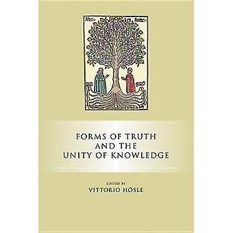 Forms of Truth and the Unity of Knowledge by Hsle & Vittorio