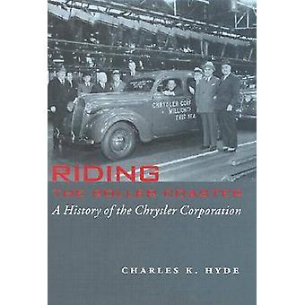Riding the Roller Coaster A History of the Chrysler Corporation by Hyde & Charles K.