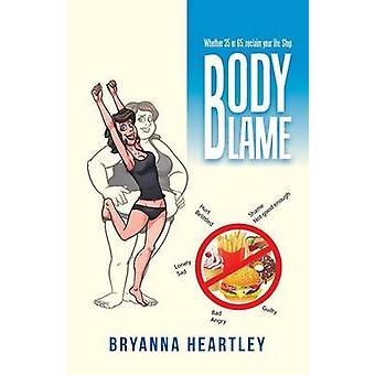 Body Blame by Heartley & Bryanna