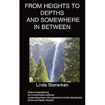 From Heights to Depths and Somewhere In Between by Stoneman & Linda