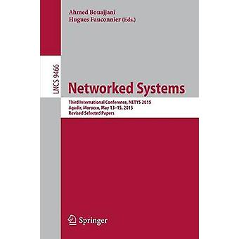 Networked Systems  Third International Conference NETYS 2015 Agadir Morocco May 1315 2015 Revised Selected Papers by Bouajjani & Ahmed
