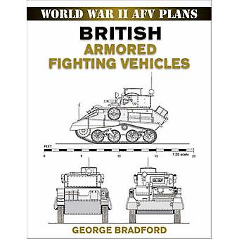 British Armored Fighting Vehicles by George R. Bradford - 97808117345