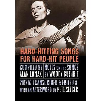 Hard Hitting Songs for HardHit People by Pete Seeger & Foreword by John Steinbeck & Koonnut Alan Lomax & Introduction by Woody Guthrie & Introduction by Nora Guthrie