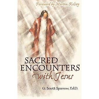 Sacred Encounters with Jesus by Sparrow & G. Scott