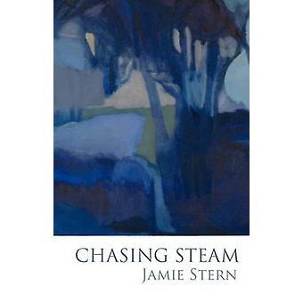 Chasing Steam by Stern & Jamie