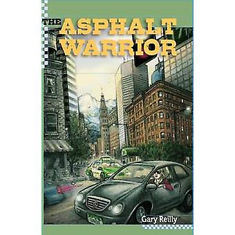 The Asphalt Warrior by Reilly & Gary