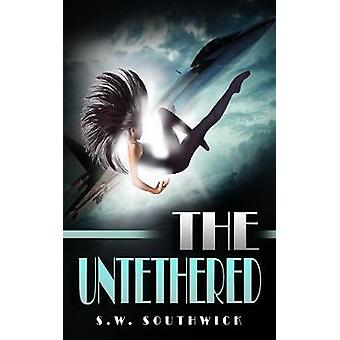 The Untethered by Southwick & S.W.