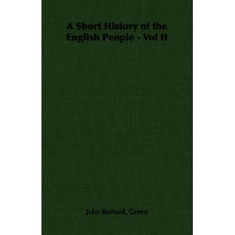 A Short History of the English People  Vol II by Green & John Richard